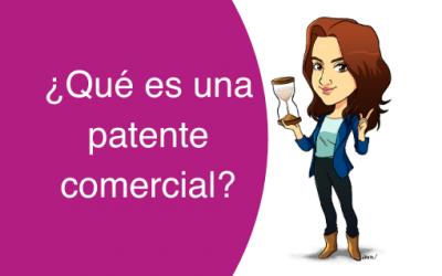 ¿Qué es una patente comercial?